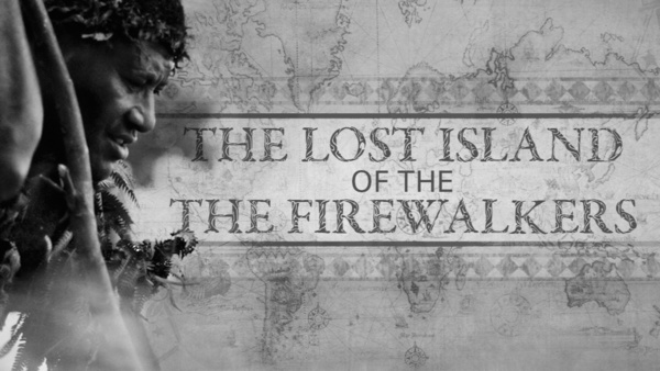 Lost Island of the Firewalkers