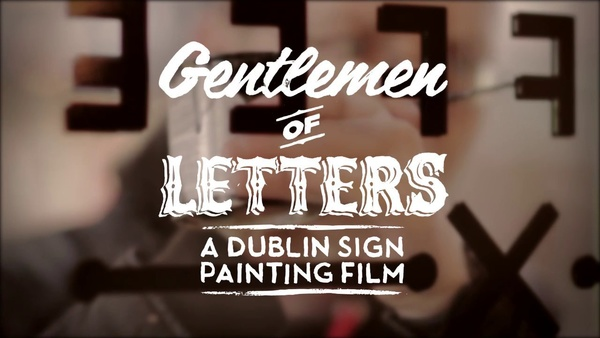 Gentlemen of Letters - A Dublin Sign Painting Film