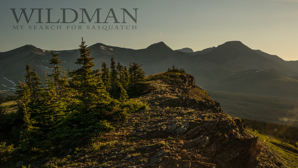 Wildman: My Search for Sasquatch