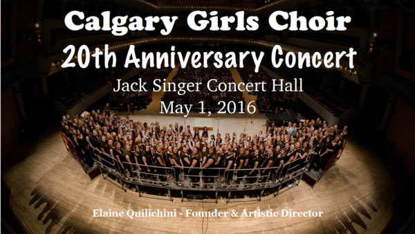 Calgary Girls Choir 20th Anniversary